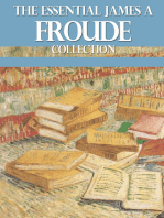 The Essential James A. Froude Collection