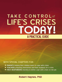 Take Control of Life's Crises Today! A Practical Guide