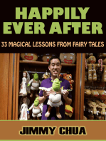 Happily Ever After - 33 Magical Lessons from Fairy Tales