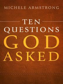Ten Questions God Asked