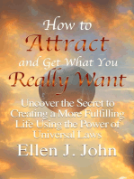 How to Attract and Get What You Really Want