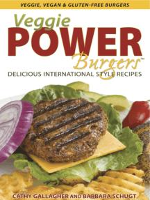 Veggie Power Burgers: Delicious International Style Recipes