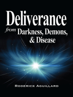 Deliverance from Darkness, Demons, and Disease