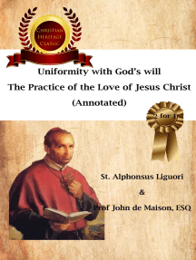 Uniformity with God's Will, The Practice of the Love of Jesus Christ (Annotated)