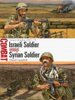 Israeli Soldier vs Syrian Soldier