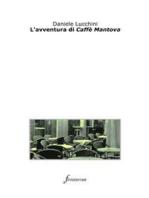 L'avventura di Caffè Mantova