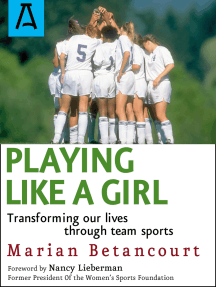 Playing Like a Girl: Transforming Our Lives Through Team Sports