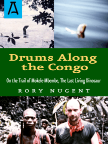 Drums Along the Congo: On the Trail of Mokele-Mbembe, the Last Living Dinosur