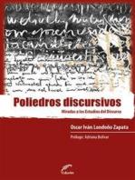 Poliedros discursivos: Miradas a los estudios del discurso