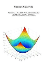 Matematica: geometria piana e solida