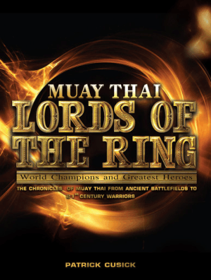 Muay Thai: Lords of the Ring by Patrick Cusick - Book - Read Online