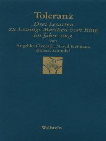 """Toleranz: Drei Lesarten zu Lessings »Märchen vom Ring"""" im Jahre 2003"""