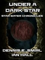 Star-Eater Chronicles 7. Under a Dark Star