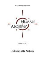 Human Alchemy - Ritorno alla natura
