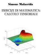Esercizi di matematica: calcolo tensoriale