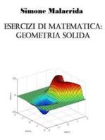 Esercizi di matematica: geometria solida