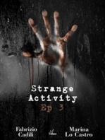 Strange Activity - Ep3 di 4