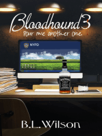 Bloodhound3, Pour Me Another One
