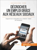 Comment trouver un emploi grâce aux réseaux sociaux ?: LinkedIn, Twitter, Facebook