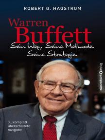 Warren Buffett: Sein Weg. Seine Methode. Seine Strategie.: 3.,  komplett überarbeitete Ausgabe