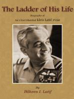 The Ladder of His Life (Biography of Air Chief Marshal Idris Hasan Latif, PVSM)