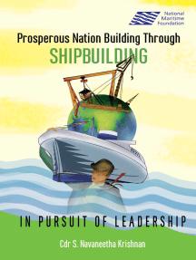 Prosperous Nation Building Through Shipbuilding