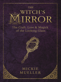 The Witch's Mirror: The Craft, Lore & Magick of the Looking Glass