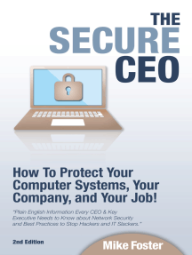 The Secure CEO: How to Protect Your Computer Systems, Your Company, and Your Job