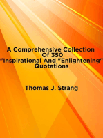 "A Comprehensive Collection Of 350 ""Inspirational And Enlightening"" Quotations"