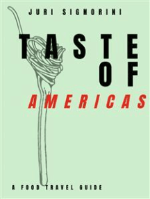 Taste of... Americas: A food travel guide