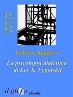 La psicologia dialettica di Lev S. Vygotskij