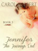Jennifer, The Journey Ends