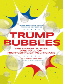 Trump Bubbles: The Dramatic Rise and Fall of High-Conflict Politicians