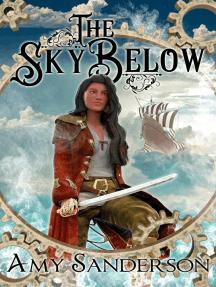 The Sky Below: The Flight of the Lady Firene, #1