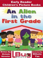 An Alien in the First Grade