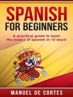 Spanish For Beginners: A Practical Guide to Learn the Basics of Spanish in 10 Days!: Language Series