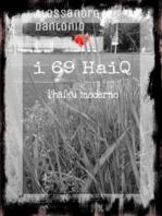 I 69 HaiQ. L'haiku moderno