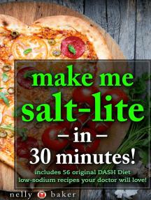 Make Me Salt-lite... in 30 minutes!: My Cooking Survival Guide, #3