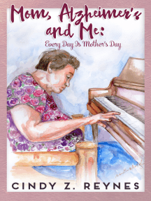 Mom, Alzheimer's and Me: Every Day Is Mother's Day