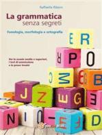 La grammatica senza segreti