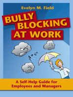 Bully Blocking at Work: A Self-Help Guide for Employees and Managers