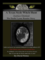 """A Texas Style Witch Hunt """"Justice Denied"""" The Darlie Lynn Routier Story"""