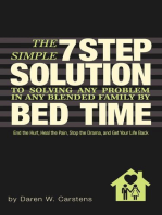 The 7 Step Solution To Solving Any Problem In Any Blended Family By Bed Time