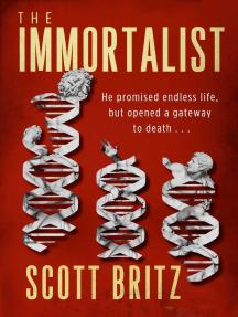 The Immortalist: A Sci-Fi Thriller
