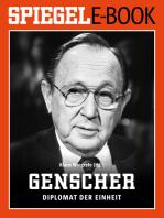 Hans-Dietrich Genscher - Diplomat der Einheit