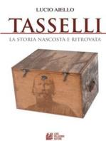 TASSELLI. La storia nascosta e ritrovata