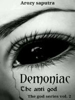 Demoniac the anti god
