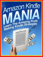 Amazon Kindle Mania - Learn the Amazing Profit Making Kindle Strategies