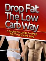 Drop Fat the Low Carb Way