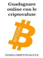 Guadagnare online con le criptovalute bitcoin